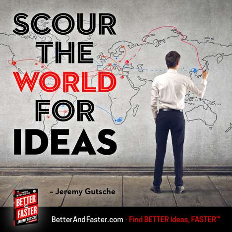 Scour for Ideas - Jeremy Gutsche's Better and Faster Supercharges the Search for Ideas