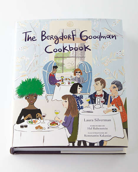Fashionable Foodie Bibles - The Bergdorf Goodman Cookbook Boasts Gourmet Recipes for Fashion Fans