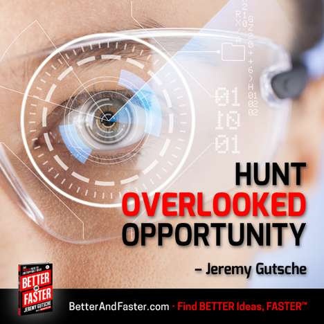 Hunter Overlooked Opportunity - Better and Faster Shows How to Find Opportunity in the Unexpected
