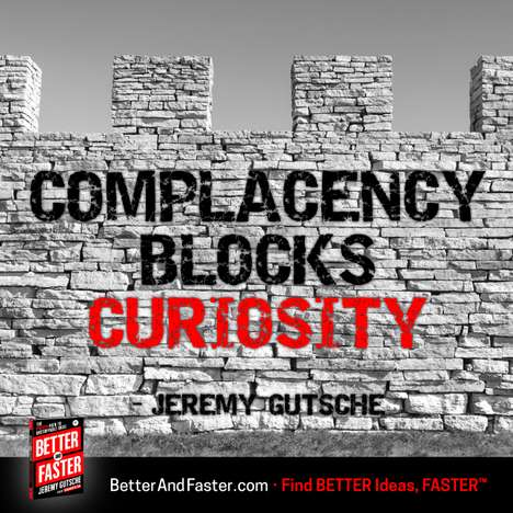 Complacency Blocks Curiosity - Keynote Speaker Jeremy Gutsche's New Book Encourages Inquisitiveness