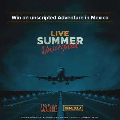 Surprise Travel Sweepstakes - Tequila CAZADORES is Hosting an 'Unscripted' Summer Travel Contest