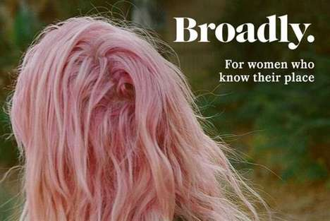 Female Community Platforms - Vice's 'Broadly' Platform Celebrates Female Culture News