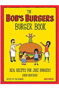 Cartoon-Themed Cookbooks - The Bob's Burgers Cookbook Contains Complicated Puns and Epic Sandwiches