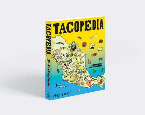 Explanatory Taco Encyclopedias - The Tacopedia Book Dives into Popular Mexican Cuisine and Culture