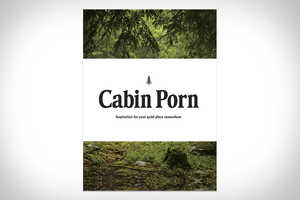 'Cabin Porn: Inspiration for Your Quiet Place Somewhere' is Relaxed