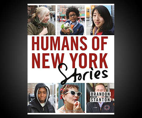 Average Person Publications - Humans of New York: Stories Details the Lives of Ordinary People