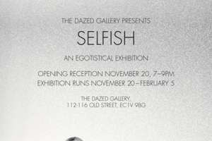 'Selfish' at The Dazed Gallery