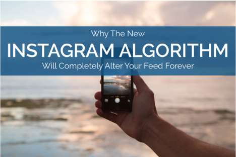 Custom Social Photo Algorithms - This New Instagram Update Could Change the Way Users Post Forever