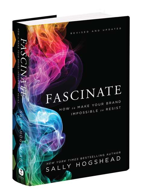 Persuasive Branding Books - Fascinate by Sally Hogshead Teaches Brands How to Be Irresistible