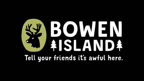 "Cheeky Tourism Campaigns - Bowen Island Urges People to ""Tell Your Friends It's Awful Here"""