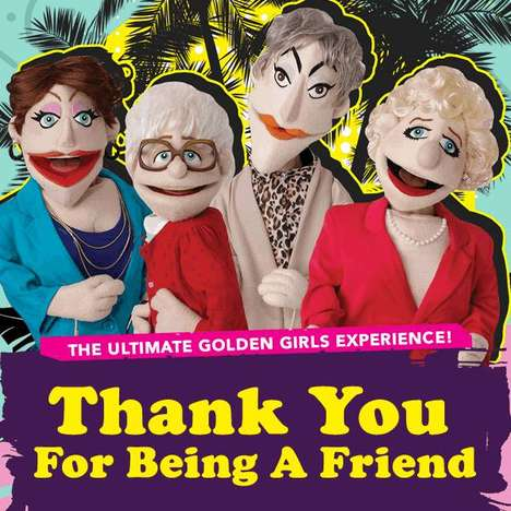 Sitcom-Inspired Puppet Shows - This Play Brings Back the Comedy of the Golden Girls in Puppet Form