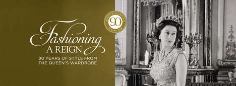 Monarchy Fashion Exibitions - 'Fashioning a Reign' Features the Wardrobe of Queen Elizabeth II
