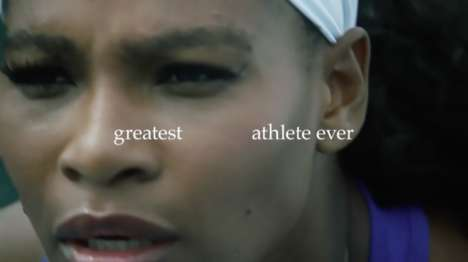 Sexism-Fighting Tennis Ads - Nike's 'Unlimited Greatness' Considers the Success of Serena Williams