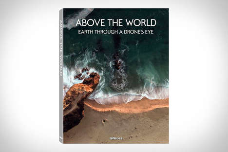 Robotic Viewpoint Publications - 'Above the World: Earth Through a Drone's Eye' is Breathtaking