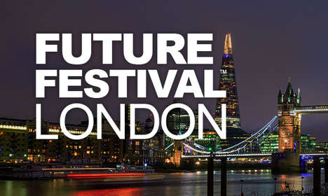 Future Festival London - This London Trend Research Conference Helps Brands Prototype Their Future