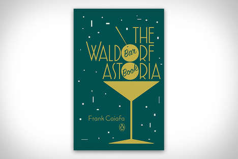 Historic Hotel Cocktail Books - The Waldorf Astoria Bar Book Provides Recipes for Mixologists
