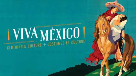 Cultural Clothing Exhibits - The ROM's 'Viva Mexico!' Show Spotlights Artifact and Cultural Garb