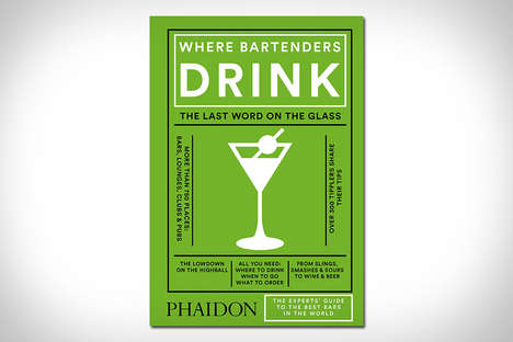 Premium Bartending Books - 'Where Bartenders Drink' Offers Insight into Some of the Best Bars