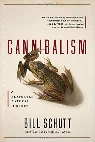 Cannibalistic Nature Books - 'Cannibalism: A Perfectly Natural History' Discusses the Diet in Nature