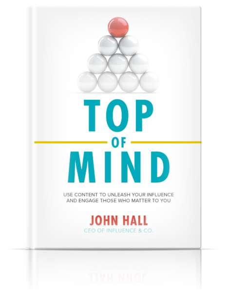 Influential Content Marketing Books - Top of Mind by John Hall Helps Brands Engage & Build Influence