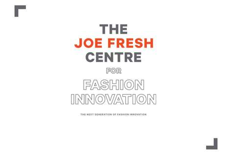 Fashion Innovation Hubs - The Joe Fresh Centre for Fashion Innovation is a Space for Creators