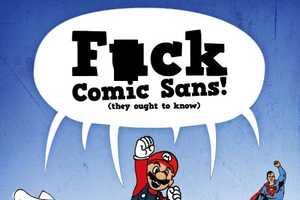 Passionate Typography Buffs Think Comic Sans Should Die