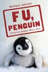 Anti-Cute Sites - 'F U, Penguin' Blog Disses Adorable Animal Viral Media