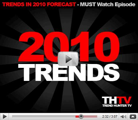 Top 20 Trends in 2010 - 2010 Consumer Trends Forecast by Trend Hunter