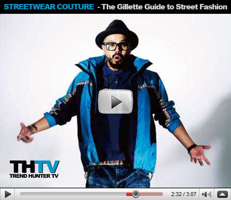 Streetwear Couture - The Gillette Guide to Street Fashion