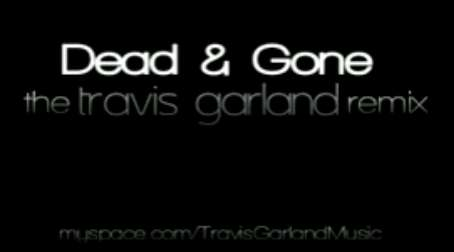 travis garland dead and gone remix