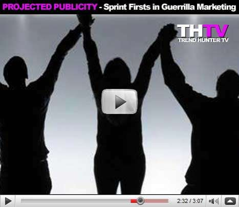 Projected Publicity - Sprint Firsts in Guerrilla Marketing