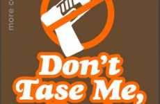"""Don't Tase Me, Bro!"" T- Shirts"