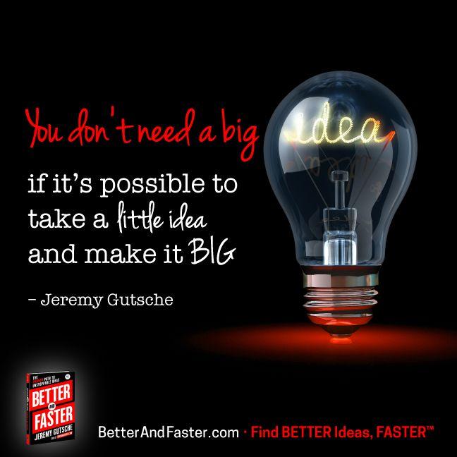 Make Little Ideas Big