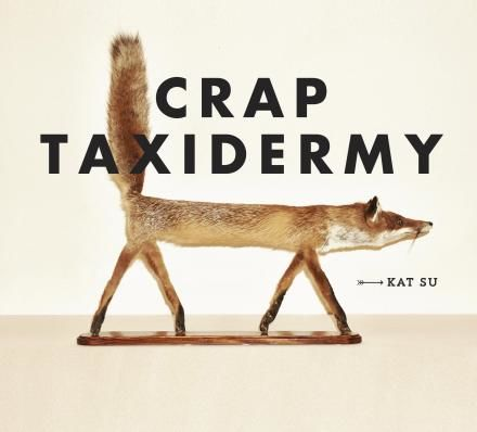 Morbidly Funny Photo Books : crap taxidermy