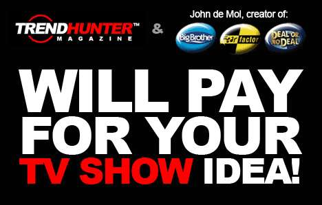 Trend Hunter and John de Mol (Big Brother, Fear Factor) Want to Pay For Your TV Idea