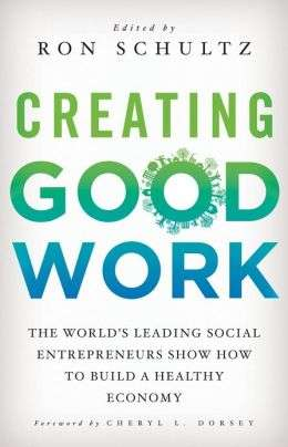 Creating Good Work