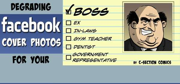 Degrading Facebook Cover Photos for your Boss