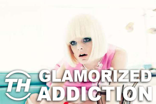 Glamorized Addiction