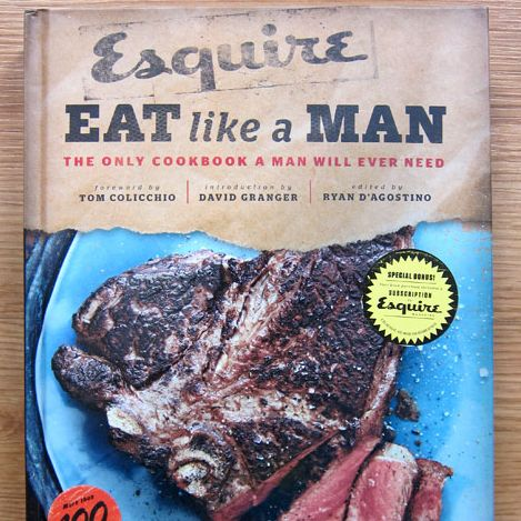 Esquire's Eat Like a Man Cookbook