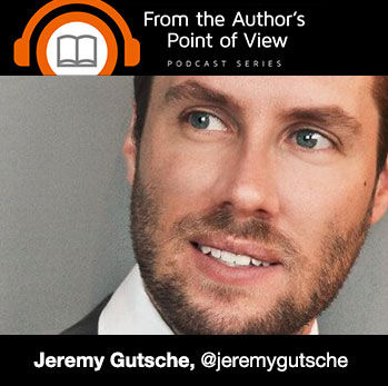 From The Author's Point of View: Jeremy Gutsche Dives Into Better and Faster with Bryan Kramer