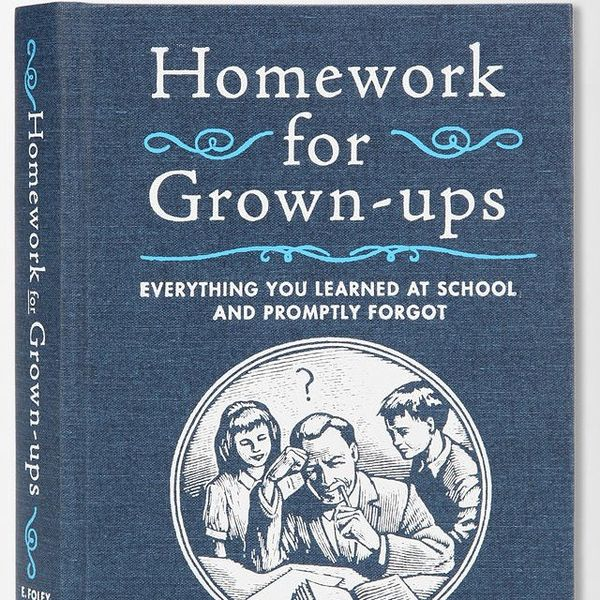 Homework for Grown-Ups