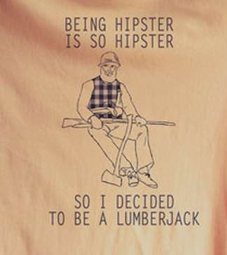 i want to be a lumberjack