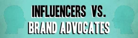Influencer vs. Brand Advocate
