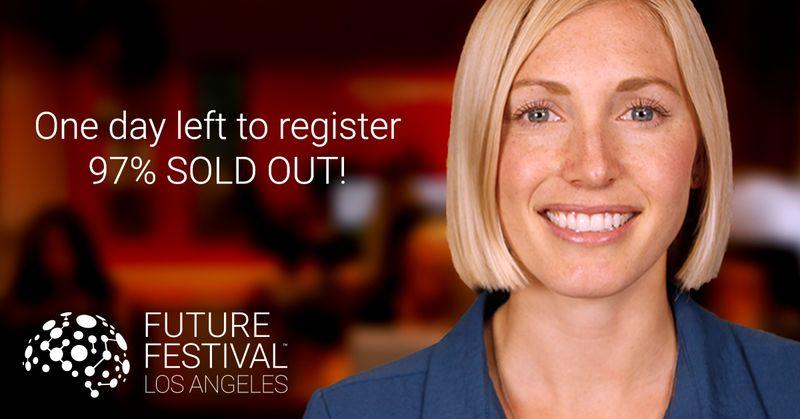 ONE DAY LEFT to Register for Future Festival LA