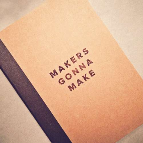 Makers Gonna Make