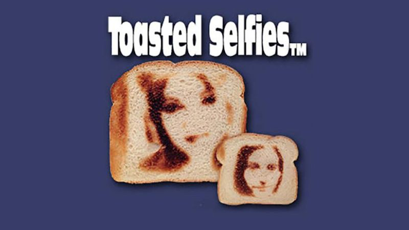 Toasted Bread Selfies