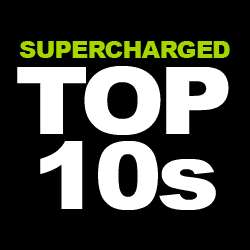 Supercharged Top 10s