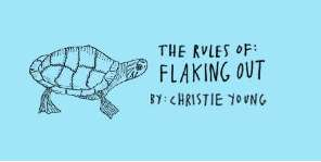 The Rules of Flaking Out