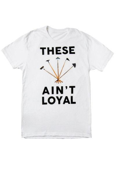 Hilariously Disloyal T-Shirts