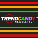 Trend Candy Free Trend Newsletter LAUNCHED!